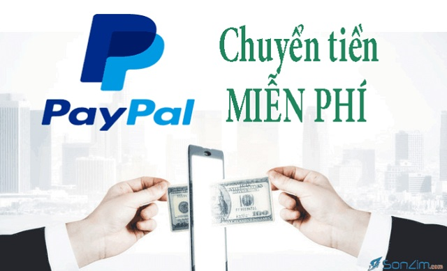 Hướng dẫn cách chuyển tiền PayPal không mất phí bạn nên biết