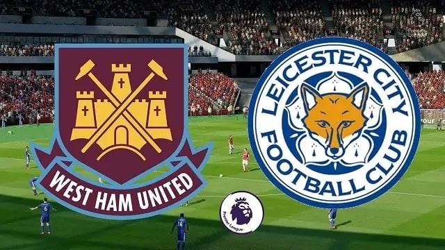 Soi kèo trận West Ham vs Leicester, 20h05 – 11/04/2021